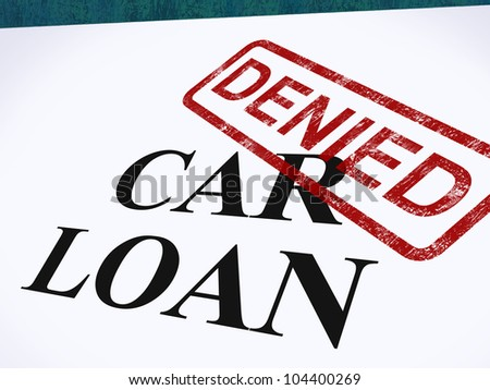 Car Loan Denied Stamp Showing Auto Finance Denied
