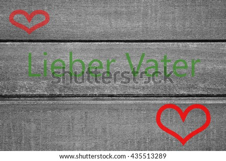 "card greeting on the occasion of Father's Day in the German language ""dear father"" - stock photo"