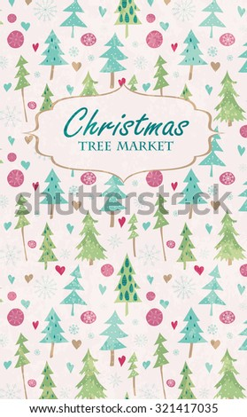 Card with Christmas tree market lettering, fir trees, snowflakes and hearts. Hand drawn winter holiday design for Christmas and New Year greeting cards, fabric, wrapping paper, invitation, stationery. - stock photo