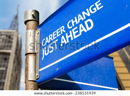 Career Change Just Ahead blue road sign - stock photo