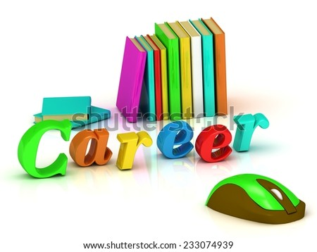 Career 3d inscription bright volume letter and textbooks and computer mouse on white background - stock photo