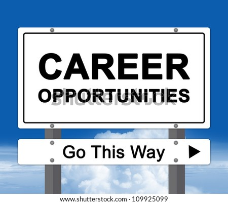 Career Opportunity, Go This Way Road Sign in Blue Sky Background - stock photo