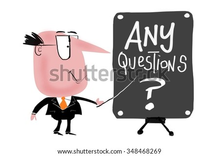 Cartoon of business executive pointing to notice with any questions lettering.