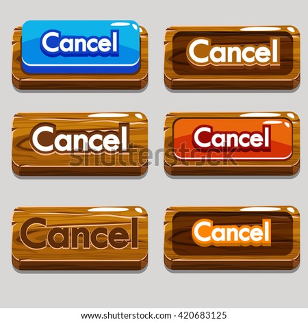 Cartoon wood buttons CANCEL for game or web design, gui elements set. JPG copy - stock photo
