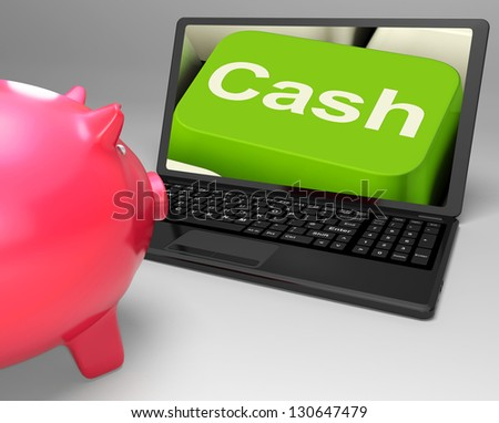 Cash Key On Laptop Showing Money Savings And Incomes