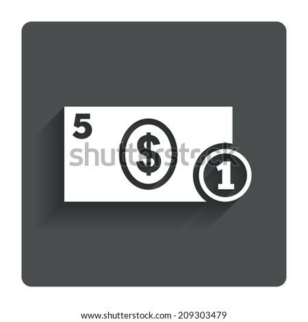 Cash sign icon. Dollar Money symbol. USD Coin and paper money. Gray flat button with shadow. Modern UI website navigation.