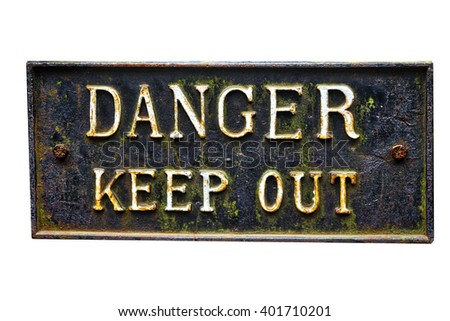 Cast iron sign: DANGER KEEP OUT; vintage cast-iron sign reading Danger Keep Out; isolated on white ground  - stock photo