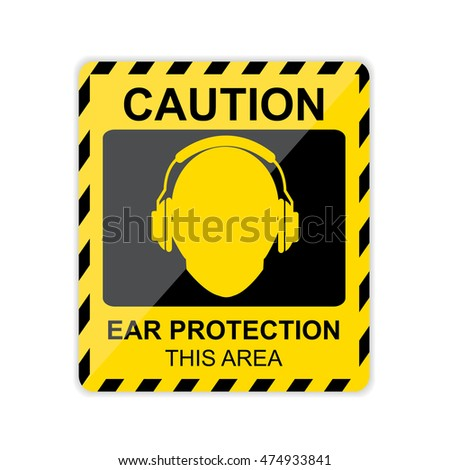 Caution,Ear protection this area Sign.