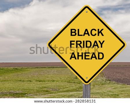 Caution Sign - Black Friday Ahead - stock photo