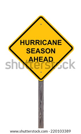 Caution Sign Isolated On White - Hurricane Season Ahead - stock photo