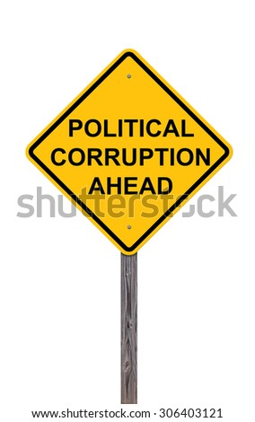 Caution Sign Isolated On White - Political Corruption Ahead - stock photo