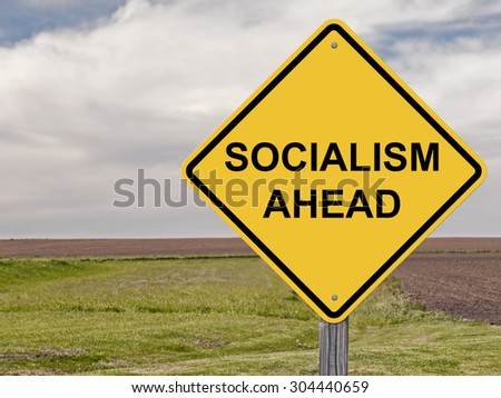 Caution Sign - Socialism Ahead Addition to Sign Set Series - stock photo