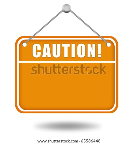 Caution signboard - stock photo