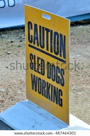 Caution, Sled Dogs Working sign.