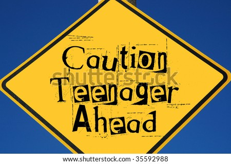 Caution teenager ahead sign