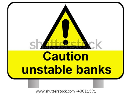 Caution unstable banks sign on white background