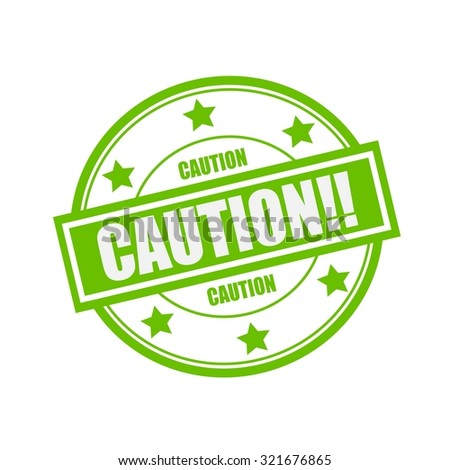 caution white stamp text on circle on green background and star