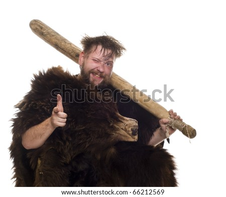 if you were evil and you had a time machine, what period would you pick to rule and why?  Stock-photo-caveman-in-bear-skin-66212569
