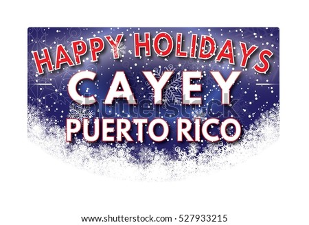 CAYEY PUERTO RICO Happy Holidays welcome text card.