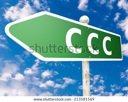 CCC - Customer Care Center - street sign illustration in front of blue sky with clouds. - stock photo