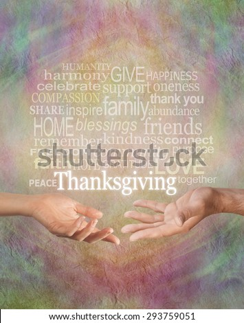 Celebrate Thanksgiving Together - Rustic warm multicolored stone effect grunge background with a male and female hand facing each other and a Thanksgiving word cloud above  - stock photo