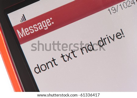 Cellphone message Dont Text & Drive - stock photo