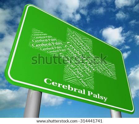 Cerebral Palsy Representing Brain Damage And Malady - stock photo