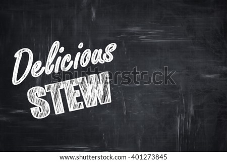 Chalkboard background with chalk letters: Delicious stew sign