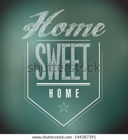 chalkboard Vintage Home Sweet Home Sign poster illustration - stock photo
