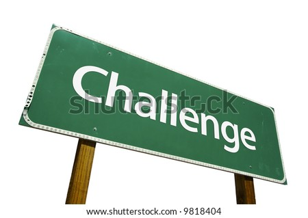 Challenge road sign isolated on a white background. - stock photo