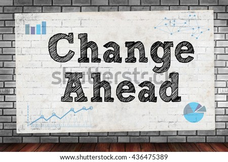Change Ahead on brick wall and poster concept - stock photo