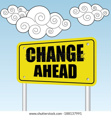 Change ahead sign on blue sky with cloud - jpg format. - stock photo