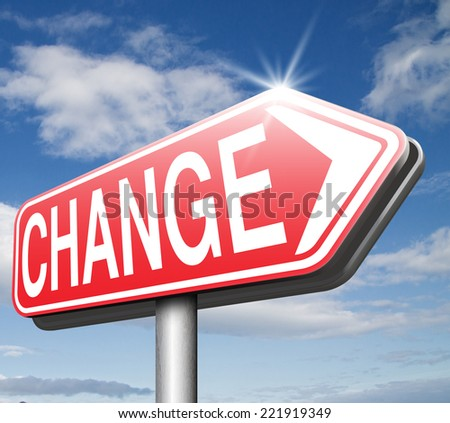 change life or world take another direction with changes for the best now changing road sign - stock photo