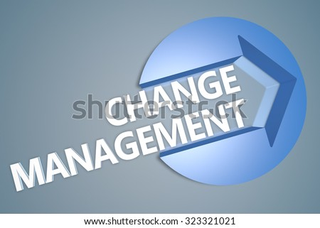Change Management - text 3d render illustration concept with a arrow in a circle on blue-grey background