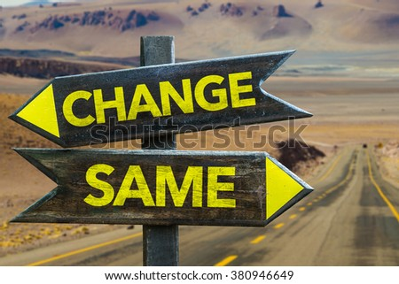 Change - Same signpost in a desert road on background - stock photo