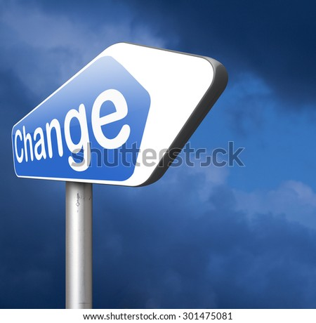 Change your life and the world make a difference now take another direction  and opportunity - stock photo