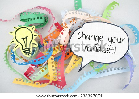 Change Your Mindset / Advice Encouragement Phrase Business Quote - stock photo