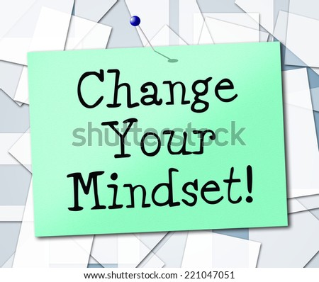 Change Your Mindset Representing Think About It And Thinking - stock photo