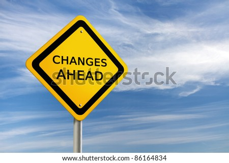 CHANGES AHEAD road sign against  blue sky - stock photo