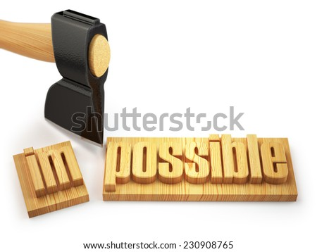 Changing of word impossible into possible on wooden plank with axe isolated on white background. 3d - stock photo