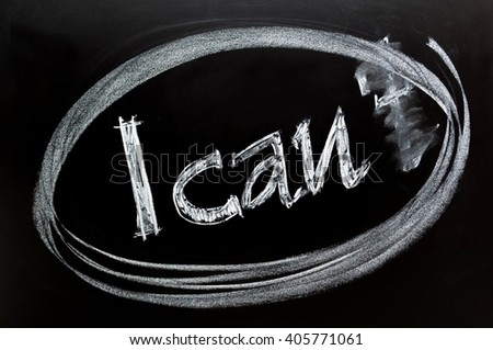 Changing the word I can't to I can text hand writing of chalk on chalkboard background. - stock photo
