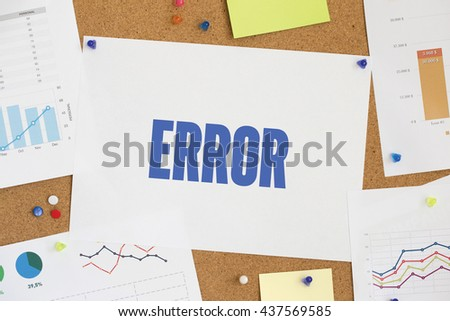 Charts and Graphs Showing the Results with ERROR word written paper on corkboard - stock photo