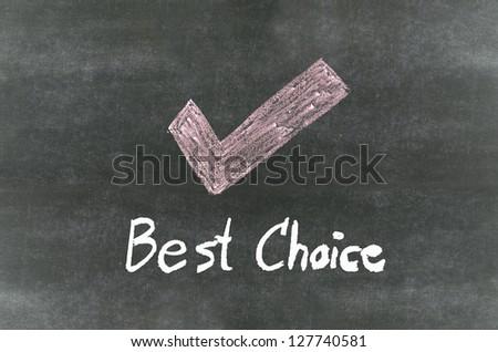 "checkmark symbol and word""Best Choice"" written on blackboard - stock photo"