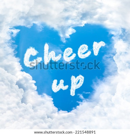 cheer up word nature on blue sky inside love heart cloud form - stock photo