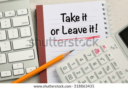 choice of take it or leave it concept