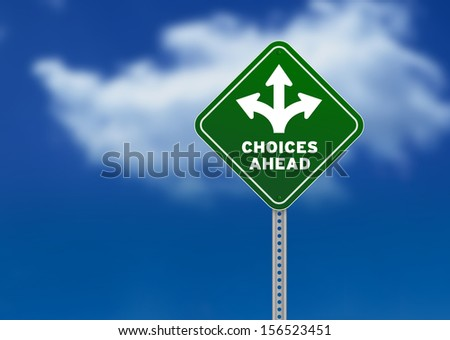 Choices Ahead Road Sign - stock photo
