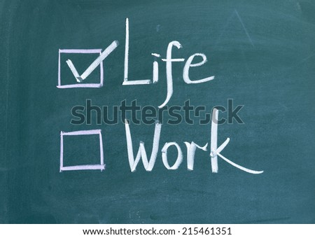 choosing life,life or work concept on blackboard - stock photo