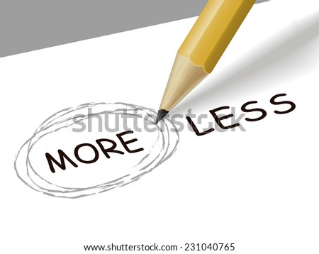 choosing more instead of less with a pencil over white paper - stock photo