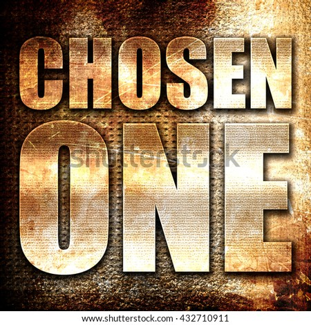 chosen one, 3D rendering, metal text on rust background - stock photo