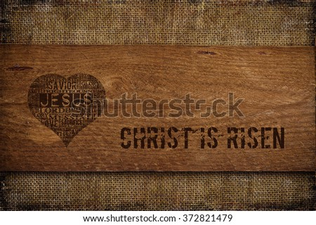 Christ Is Risen  Religious Words on wood  - stock photo